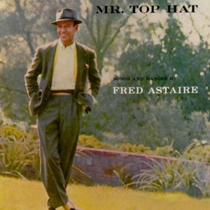 Fred Astaire альбом Mr. Top Hat