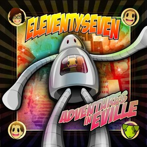 Eleventyseven альбом Adventures In Eville