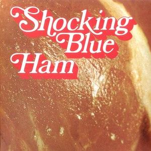 Shocking Blue альбом Ham
