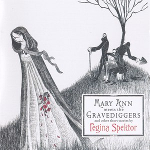 Regina Spektor альбом Mary Ann Meets the Gravediggers and Other Short Stories