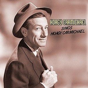 Hoagy Carmichael альбом Hoagy Carmichael Sings Hoagy Carmichael