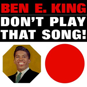 Ben E. King альбом Don't Play That Song!
