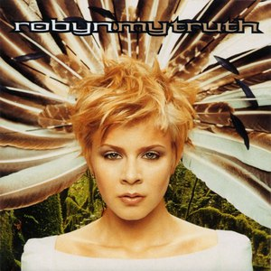 Robyn альбом My Truth