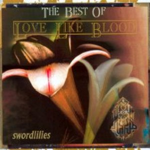 Love Like Blood альбом Swordlilies 1987-1997