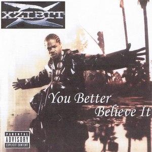 Xzibit альбом You Better Believe It!