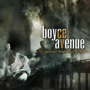 Boyce Avenue альбом All You're Meant to Be