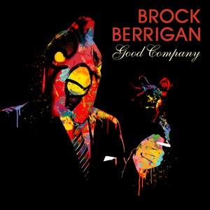 Brock Berrigan альбом Good Company