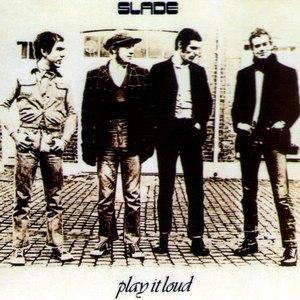 Slade альбом Play It Loud