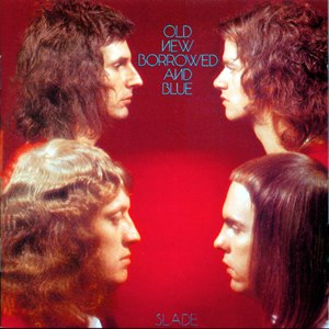 Slade альбом Old New Borrowed and Blue