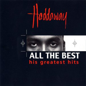 Haddaway альбом All The Best: His Greatest Hits