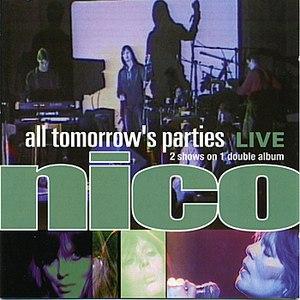 Nico альбом All Tomorrows Parties: Nico Live