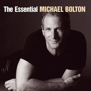 Michael Bolton альбом The Essential Michael Bolton