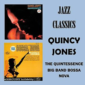Quincy Jones альбом Jazz Classics - The Quintessence - Big Band Bossa Nova