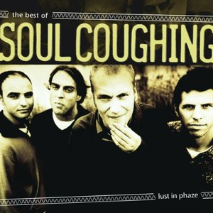 Soul Coughing альбом Lust in Phaze: The Best of Soul Coughing