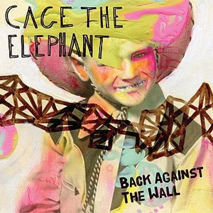 Cage The Elephant альбом Back Against The Wall