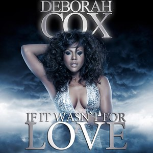 deborah cox альбом If It Wasn't for Love
