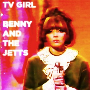 TV Girl альбом Benny and the Jetts