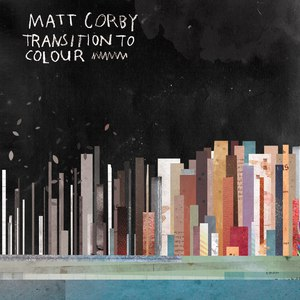 Matt Corby альбом Transition to Colour
