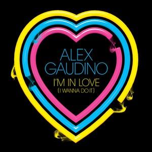 Alex Gaudino альбом I'm In Love (I Wanna Do It)