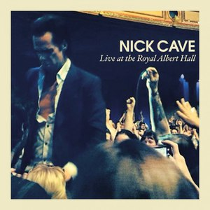 Nick Cave альбом Live At The Royal Albert Hall
