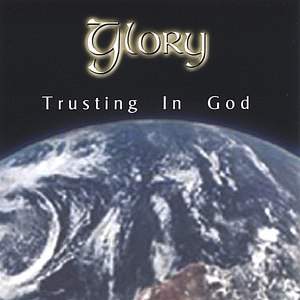 Glory альбом Trusting In God