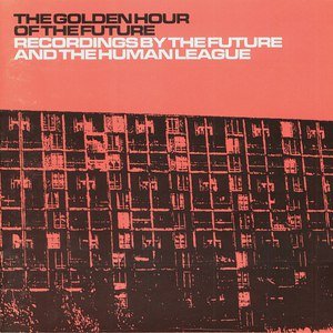 The Human League альбом The Golden Hour Of The Future