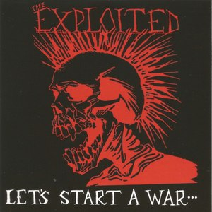 The Exploited альбом Let's Start A War... Said Maggie One Day