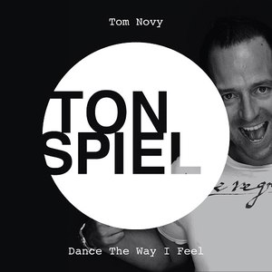 Tom Novy альбом Dance The Way I Feel