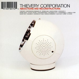 Thievery Corporation альбом Abductions and Reconstructions