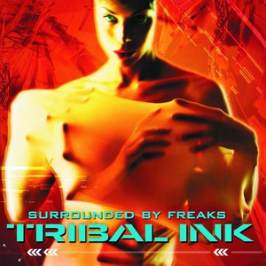 Tribal Ink альбом Surrounded By Freaks