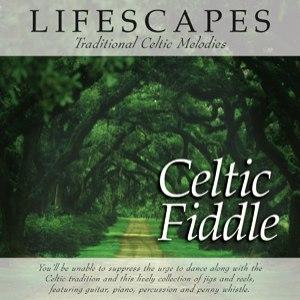 Lifescapes альбом Celtic Fiddle