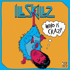 Ill.Skillz альбом Who Is Crazy EP