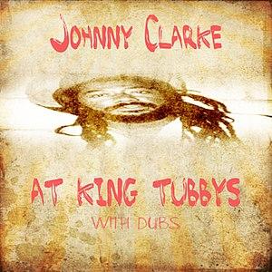Johnny Clarke альбом Johnny Clarke At King Tubbys With Dubs Platinum Edition
