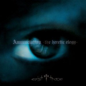 exist†trace альбом Annunciation -the heretic elegy-