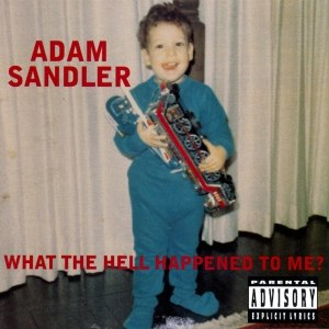 Adam Sandler альбом What the Hell Happened to Me?