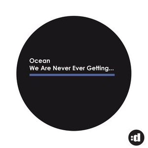 Ocean альбом We Are Never Ever Getting Back Together