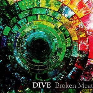 Dive альбом Broken Meat