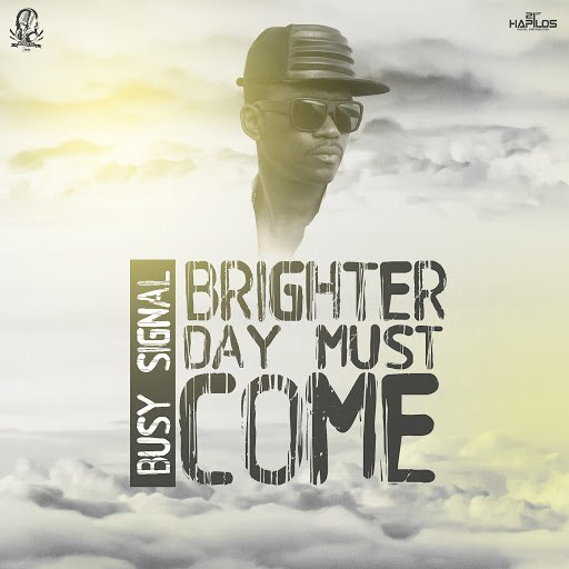 Busy Signal альбом Brighter Day Must Come