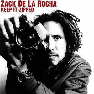 Zack De La Rocha альбом Keep It Zipped