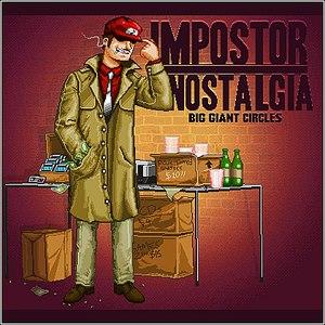Big Giant Circles альбом Impostor Nostalgia