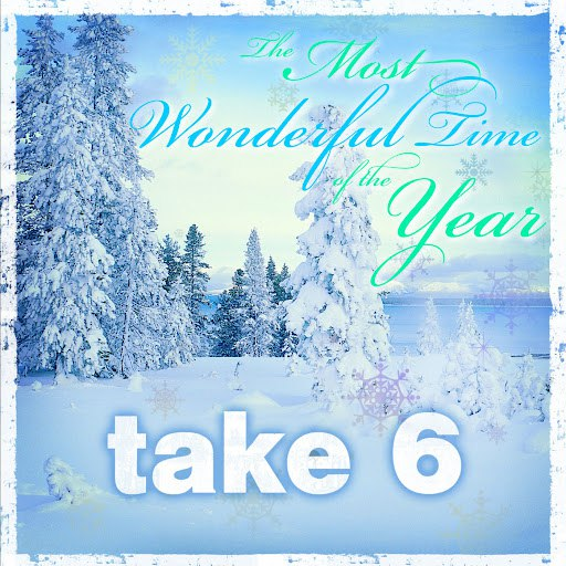 Take 6 альбом The Most Wonderful Time of the Year