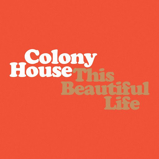 Colony House альбом This Beautiful Life