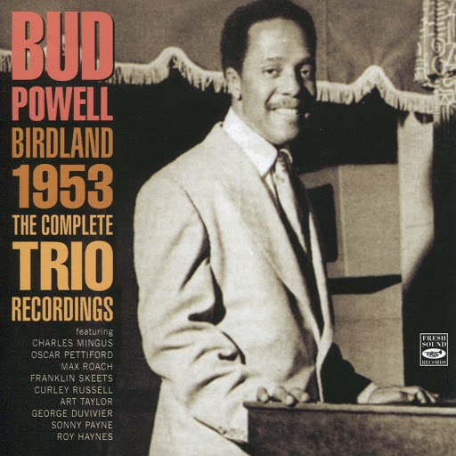 Альбом Bud Powell Birdland 1953: The Complete Trio Recordings