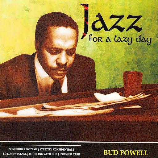 Bud Powell альбом Jazz for a Lazy Day