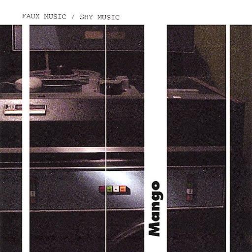 Mango альбом Faux Music / Shy Music