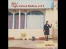 和モノ High School Mellow Vol.5 miharu   Part. 1