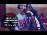 MARUV - Let me love you (Зрковий Час на Любимом)