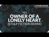 Yes - Owner Of A Lonely Heart (Stulp Fiction Remix)