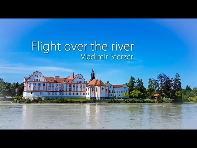 Flight over the river, Relaxing music and video, Instrumental relaxing music, Vladimir Sterzer