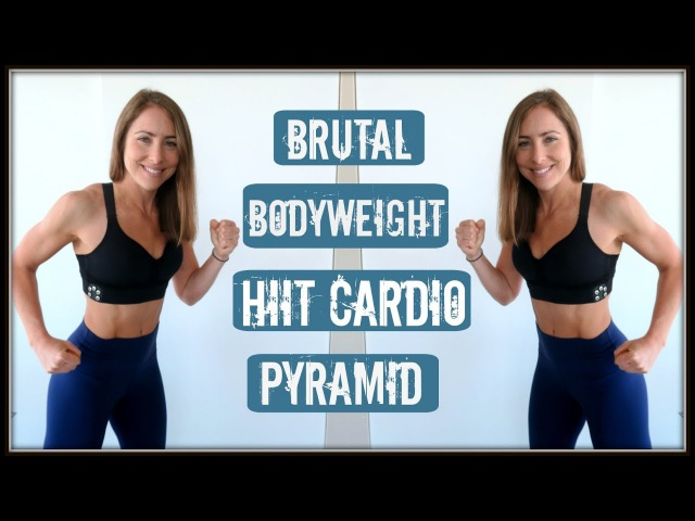 Брутальная кардио тренировка ВИИТ Пирамида. Brutal Bodyweight HIIT Cardio Pyramid Workout